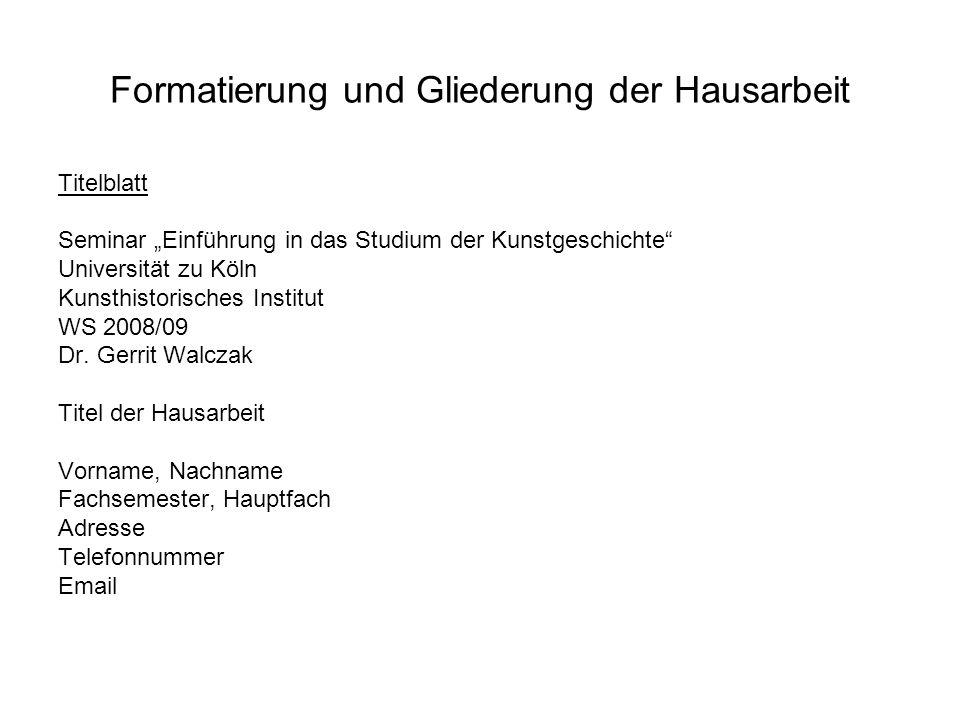 Formatierung und Gliederung der Hausarbeit Inhaltsverzeichnis 1.Einleitung 2.