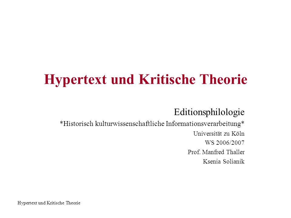 Hypertext und Kritische Theorie Hypertext und seine Geschichte als Konzept Für Roland Barthes ist eine ideale Textualität das gleiche wie Hypertext.