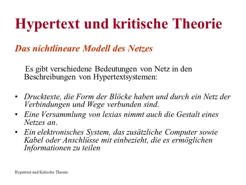 Hypertext und Kritische Theorie Hypertext und kritische Theorie Das nichtlineare Modell des Netzes LAN (Local Area Network), Ethernet.