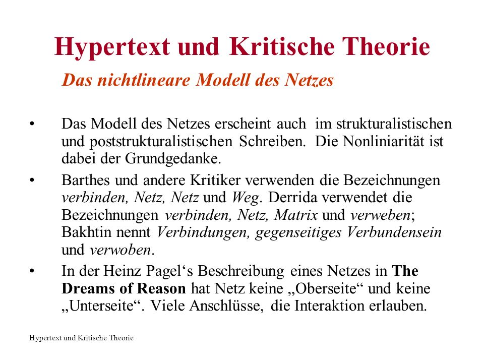 Hypertext und Kritische Theorie Vom Text zum Hypertext Linear-axiale Antennenstruktur Multi- bzw.
