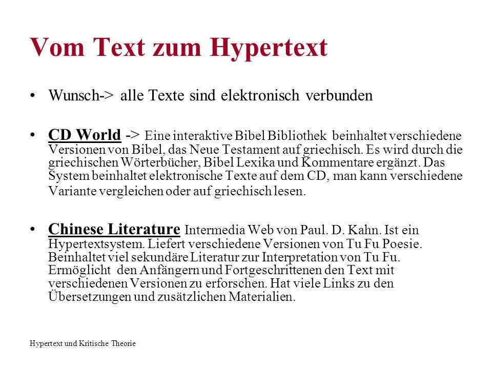 Hypertext und Kritische Theorie Vom Text zum Hypertext In Memoriam Web ( Brown Universität) verwendet elektronische Links für viele parallele Texte.