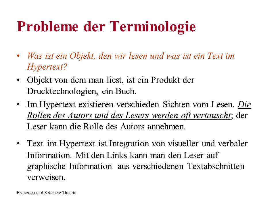 Hypertext und Kritische Theorie Probleme der Terminologie Visuelle Information-> Kursor, graphische Elemente.
