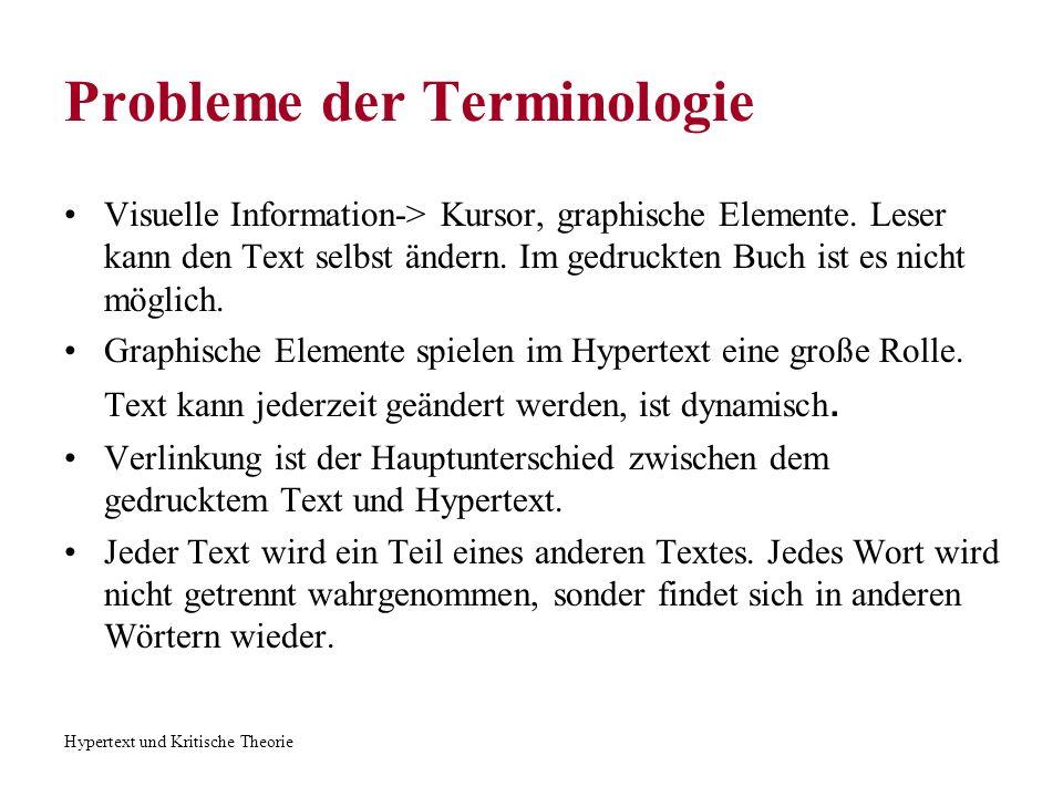 Hypertext und Kritische Theorie Definition vom Anfang und Ende Der Punkt, von dem der Leser anfängt zu lesen, ist der Anfang.