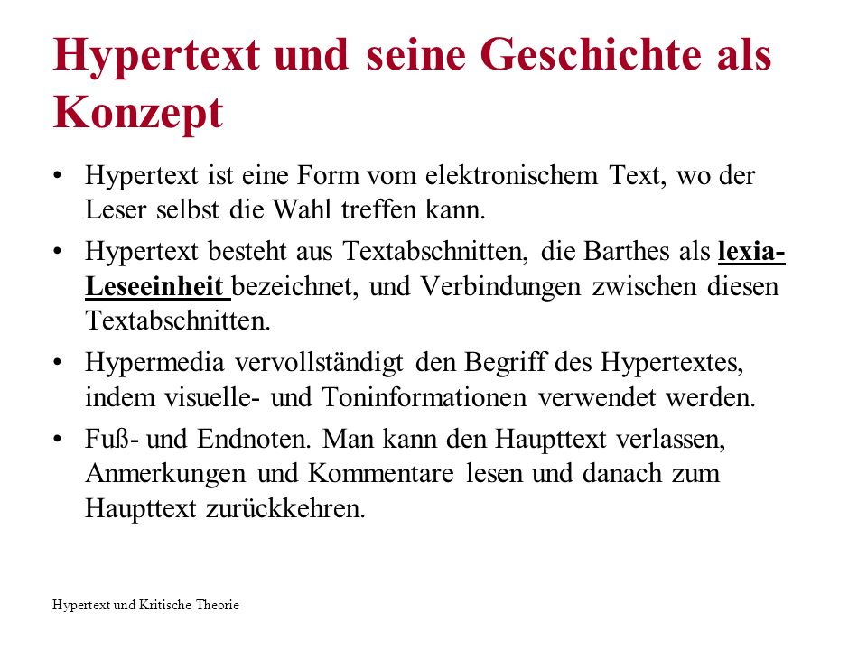 Hypertext und Kritische Theorie Hypertext und seine Geschichte als Konzept Vorteil gegenüber gedruckten Texten.