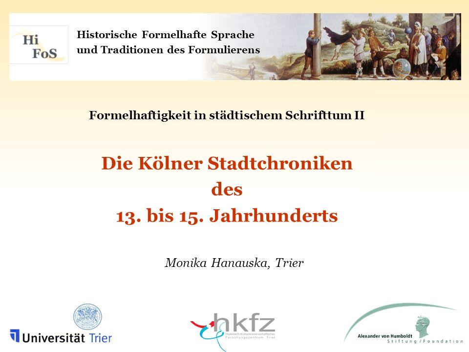 Die Kölner Stadtchroniken des 13.bis 15. Jh. Gliederung 1.