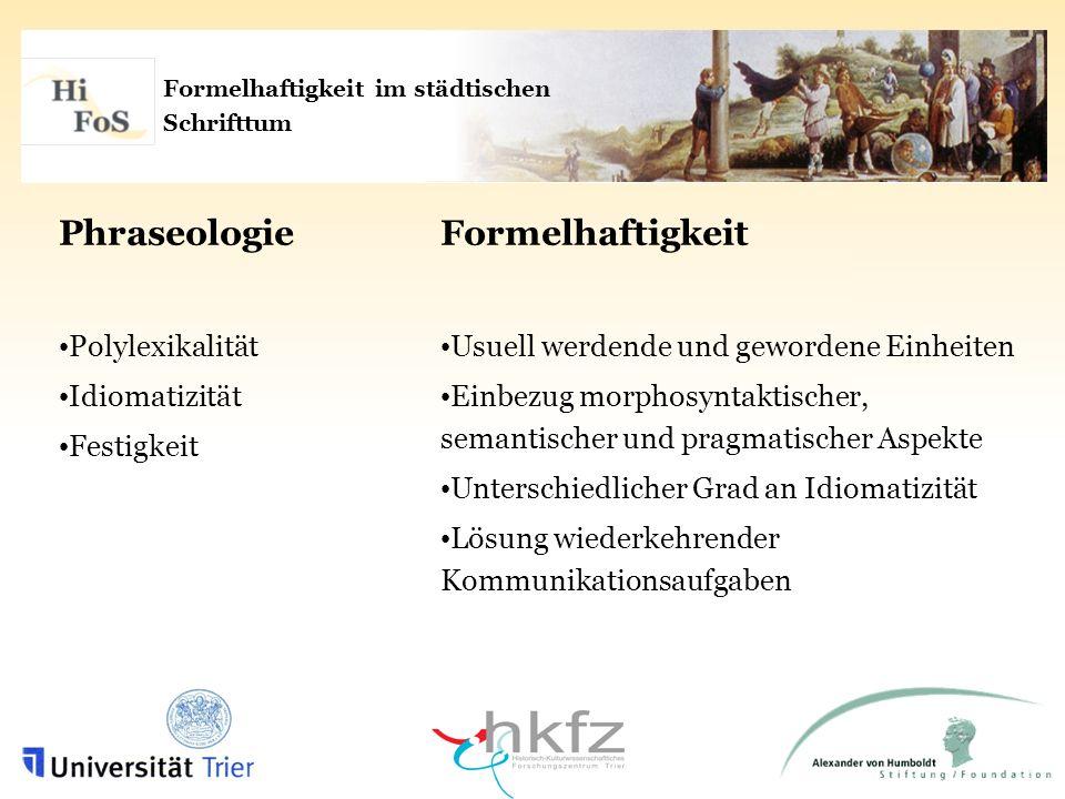 Historische Formelhafte Sprache und Traditionen des Formulierens Formelhaftigkeit in städtischem Schrifttum I Die Nürnberger Fastnachtspiele des 15.