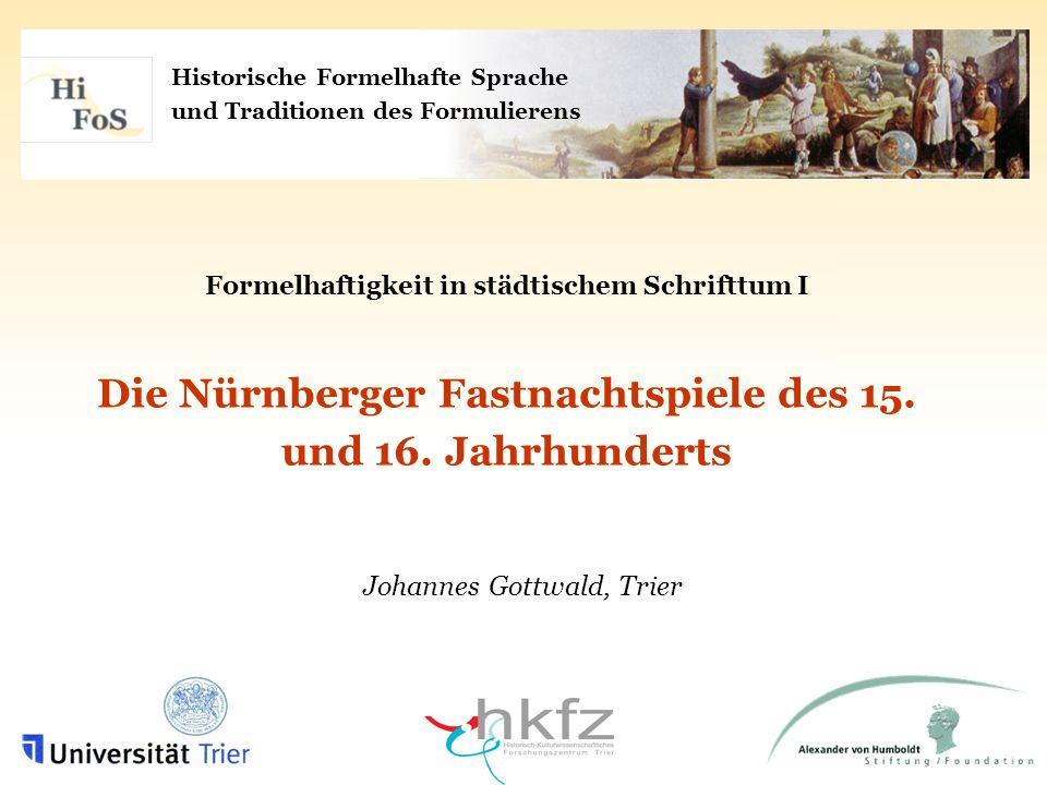 Die Nürnberger Fastnachtspiele des 15. und 16. Jh. Gliederung