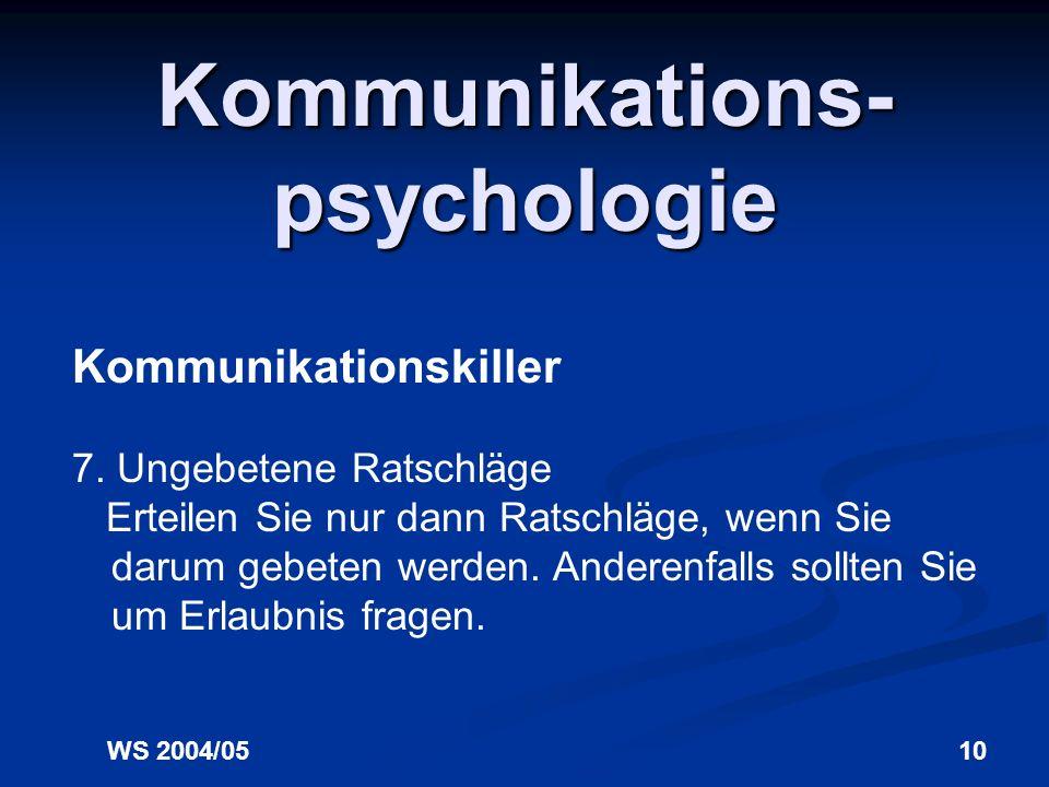 WS 2004/0510 Kommunikations- psychologie Kommunikationskiller 7.