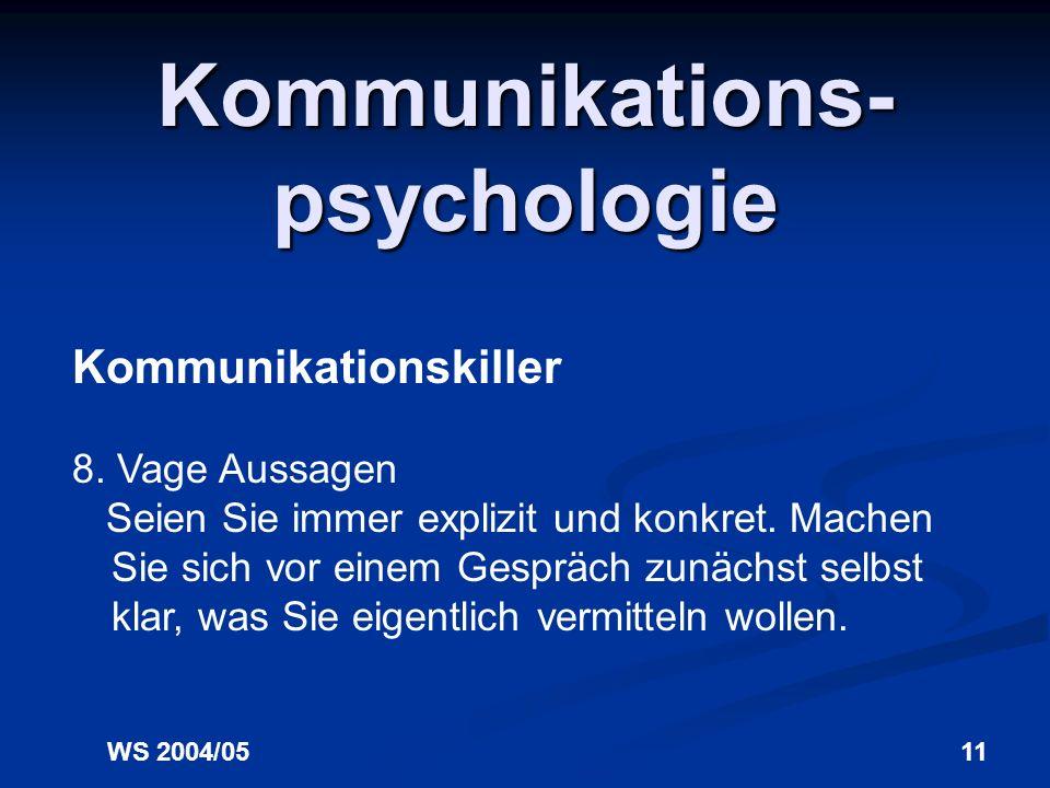 WS 2004/0511 Kommunikations- psychologie Kommunikationskiller 8.
