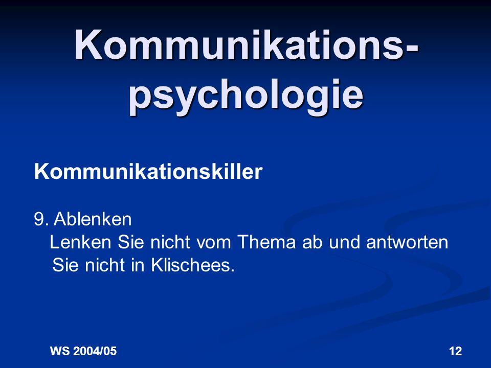 WS 2004/0512 Kommunikations- psychologie Kommunikationskiller 9.