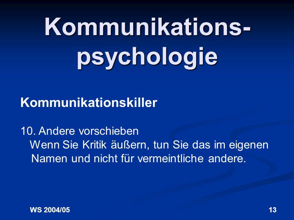 WS 2004/0513 Kommunikations- psychologie Kommunikationskiller 10.