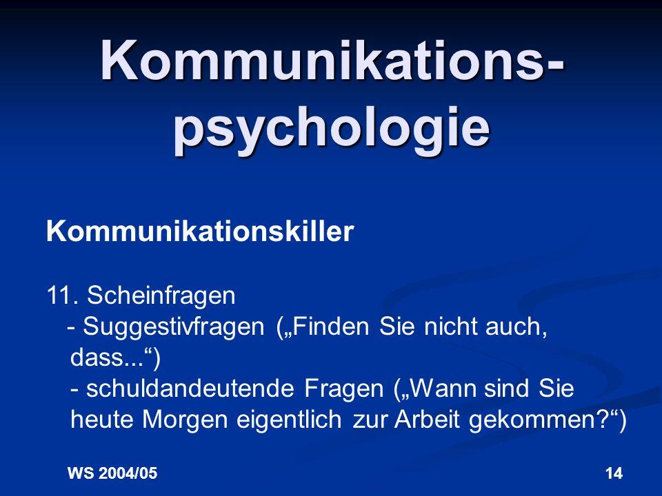 WS 2004/0514 Kommunikations- psychologie Kommunikationskiller 11.