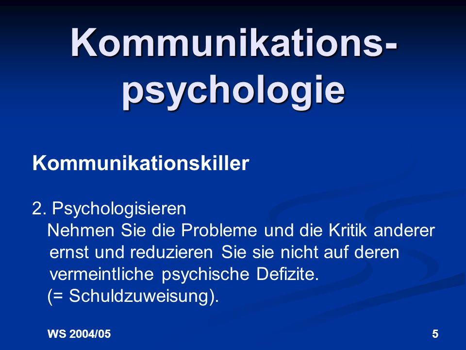 WS 2004/055 Kommunikations- psychologie Kommunikationskiller 2.