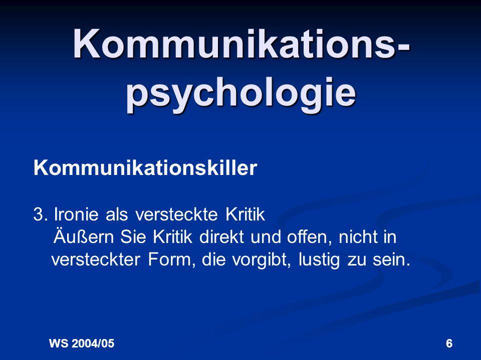WS 2004/056 Kommunikations- psychologie Kommunikationskiller 3.
