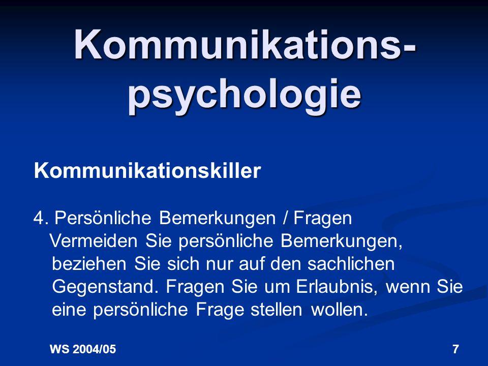 WS 2004/057 Kommunikations- psychologie Kommunikationskiller 4.