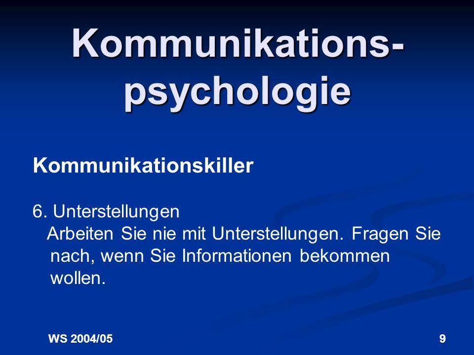 WS 2004/059 Kommunikations- psychologie Kommunikationskiller 6.