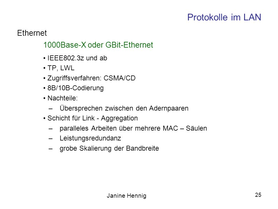 Janine Hennig 26 Protokolle im LAN Fiber Distributed Data Interface Arbeitsgruppe X3T9.5.