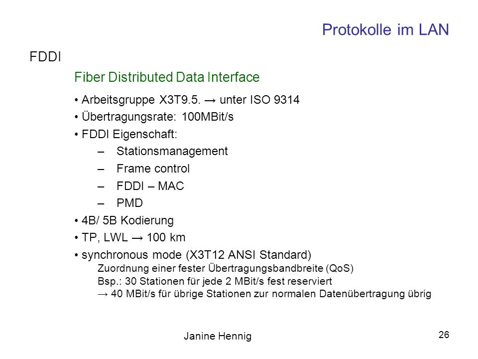 Janine Hennig 27 Protokolle im LAN FDDI Bridge/ Router Ethernet Token Ring FDDI Concentrator Dual Attached Stations Single Attached Stations FDDI Concentrator