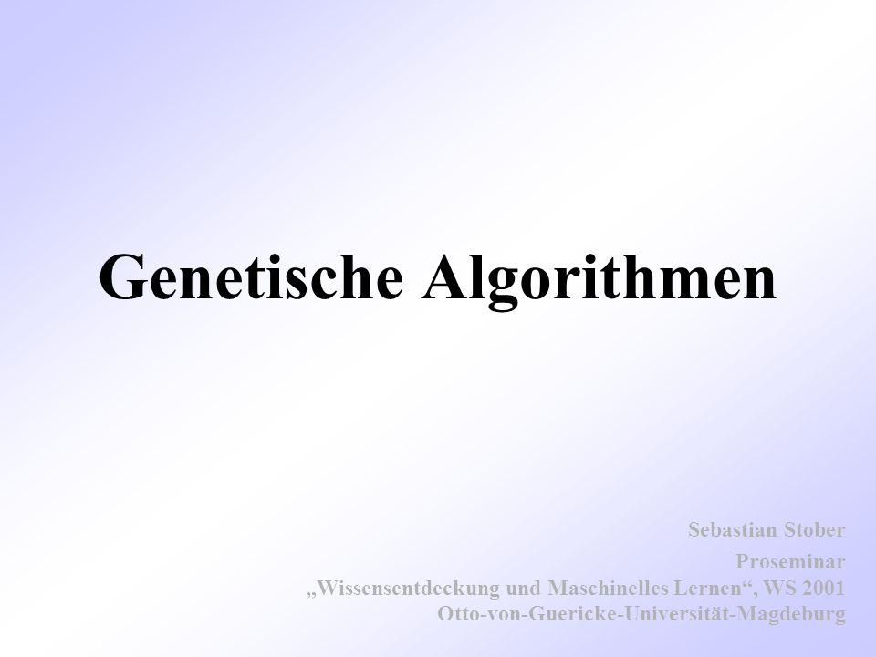 Proseminar Maschinelles Lernen, WS 2001 – Genetische Algorithmen Sebastian Stober, Otto-von-Guericke-Universität Magdeburg 2 Motivation Analogie zur Evolutionstheorie der Biologie Evolution ist eine erfolgreiche, robuste Methode für Anpassung biologischer Systeme GA können Räume von Hypothesen durchsuchen, die komplexe, interagierende Bestandteile enthalten, bei denen der Einfluß jedes Teils auf die Gesamthypothese unklar ist GA können leicht parallelisiert werden GA sind nicht deterministisch