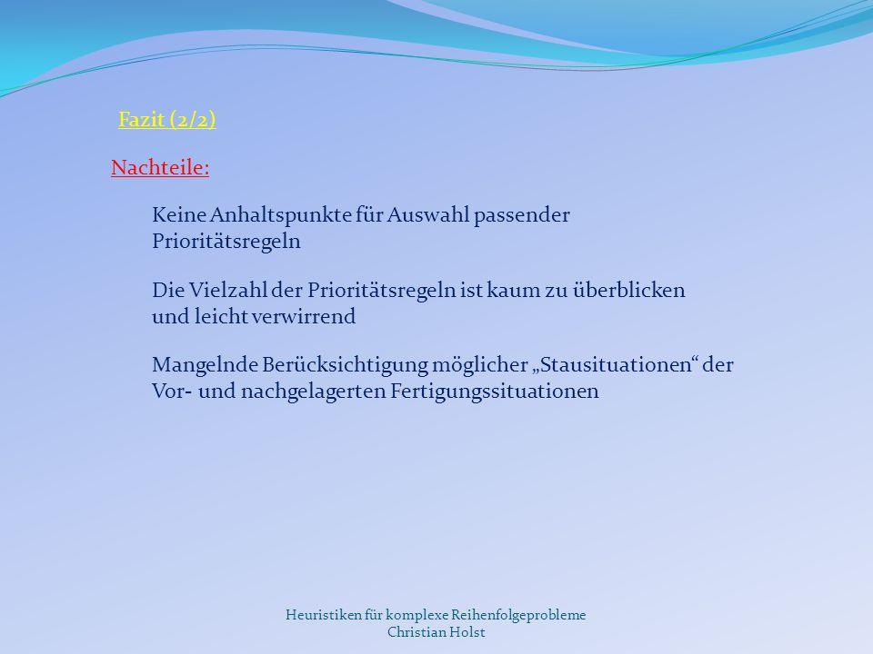 Heuristiken für komplexe Reihenfolgeprobleme Christian Holst 5.