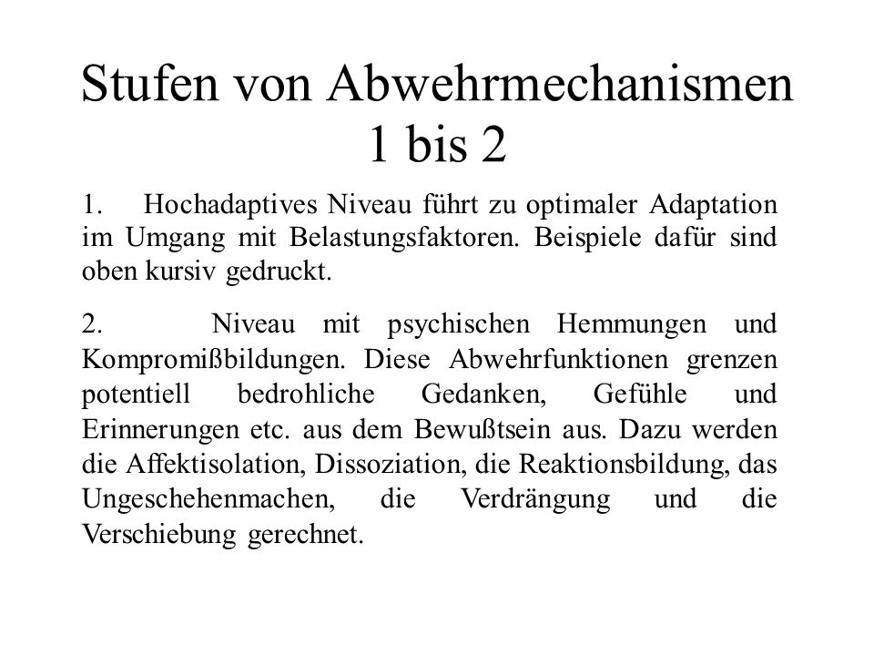 Stufen von Abwehrmechanismen 3- 5 3.