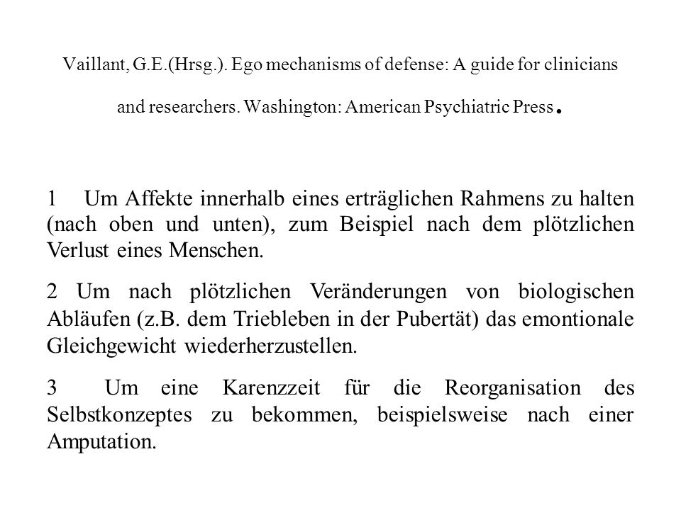 Vaillant, G.E.(Hrsg.).Ego mechanisms of defense: A guide for clinicians and researchers.