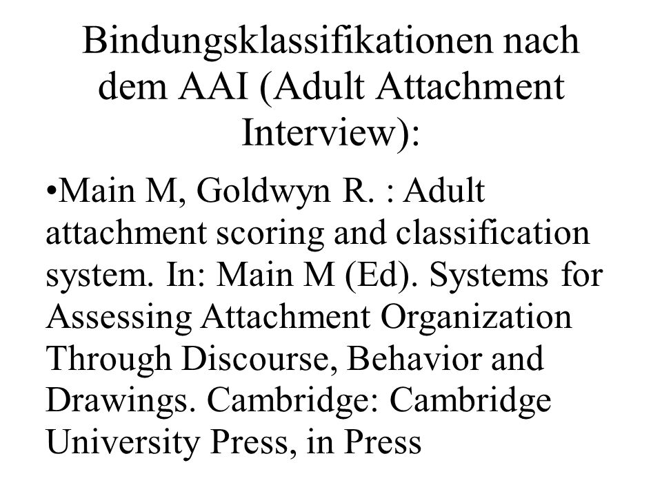 Auswertungsrichtlinien des AAI Die Kohärenz des Diskurses stellt das leitende Hauptkriterium der Kodierung nach Main und Goldwyn (1996) dar.