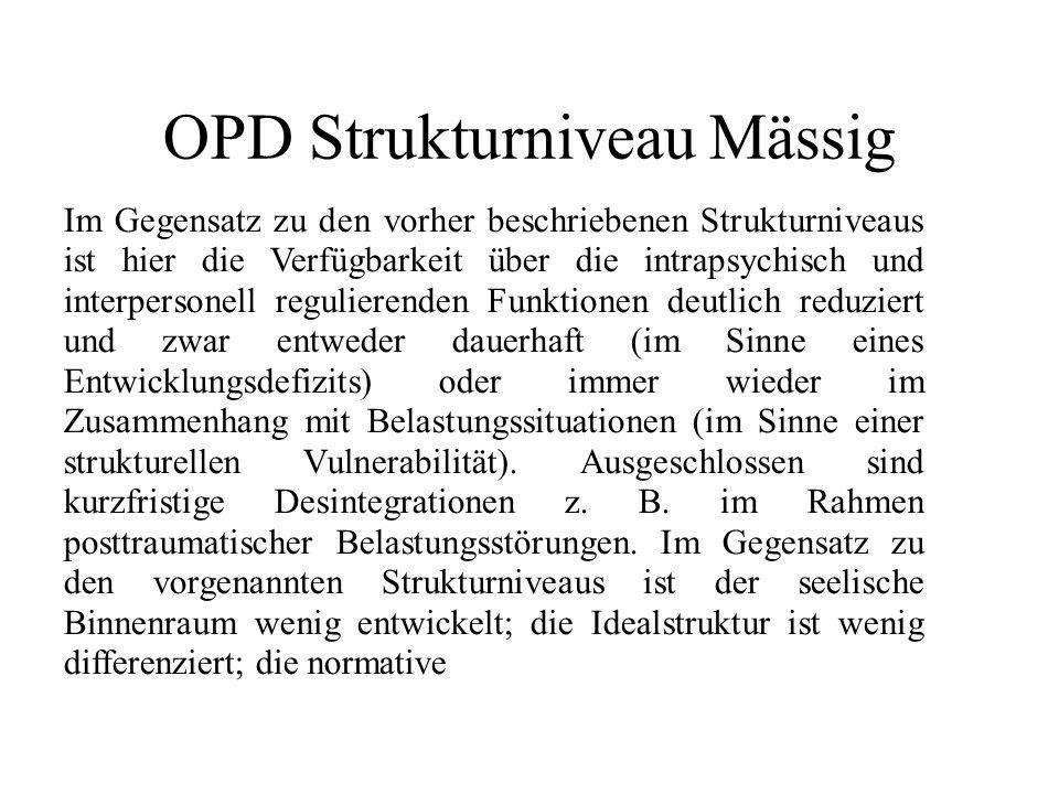 OPD Strukturniveau Mässig 2 Struktur (im Sinne des Über-Ichs) ist dissoziiert.