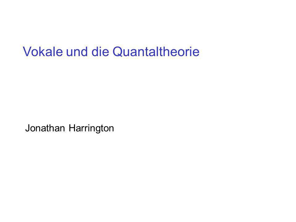 Vokale und die Quantaltheorie.2. Daraus ergibt sich: 1.