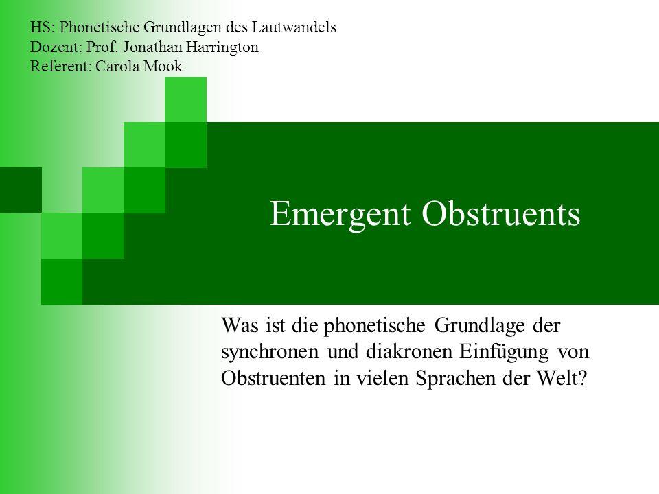 Themen Was sind Emergent Obstruents.Wo kommen Emergent Obstruents vor.