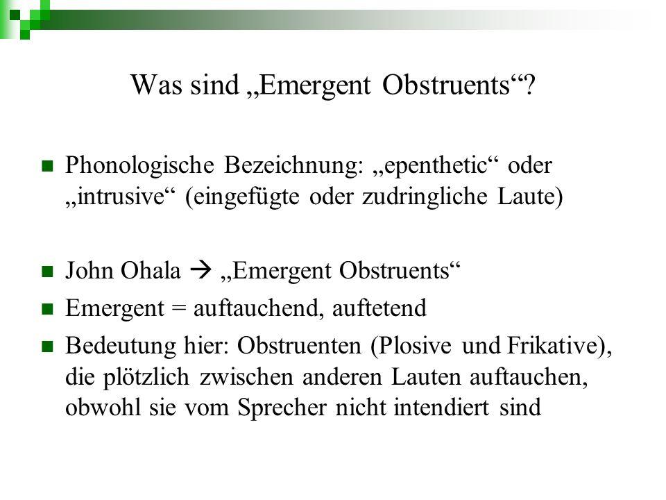 Wo kommen Emergent Obstruents vor.