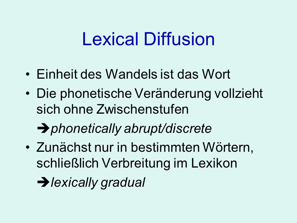 Lexical Diffusion We hold that words change their pronunciations by discrete, perceptible increments (i.e.