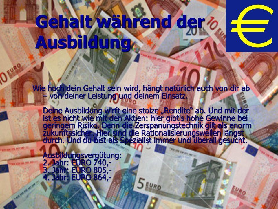 Gehalt als Zerspanungsmechaniker Gehaltsrahmen: Einstiegslohn 2.500 2.700 Euro brutto inkl.