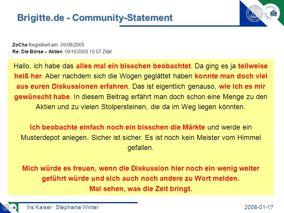 Iris Kaiser · Stephanie Winter2006-01-17 Brigitte.de - Community-Statement motherssky Registriert am: 20/09/2001 Re: AFG GmbH 11/01/2005 08:22 Zitat...