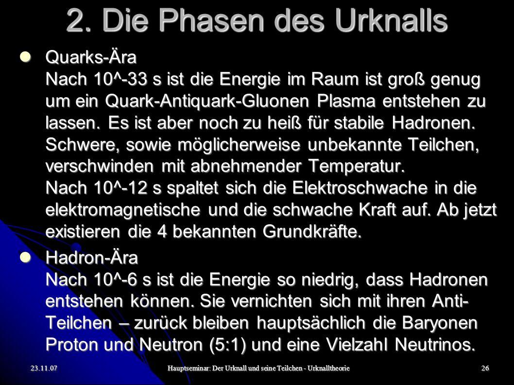 23.11.07Hauptseminar: Der Urknall und seine Teilchen - Urknalltheorie27 2.