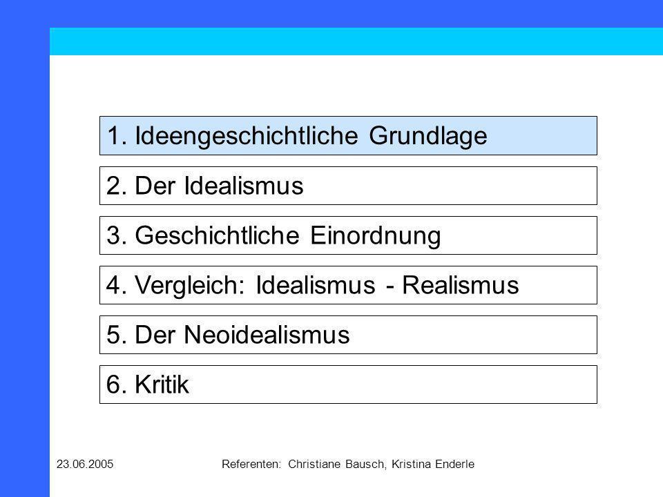 23.06.2005Referenten: Christiane Bausch, Kristina Enderle Ideengeschichtliche Grundlage: Kant Ideengeschichtlich geht der Idealismus zurück auf Immanuel Kant, dem Vertreter der europäischen Aufklärung Er verfasste 1795 Zum Ewigen Frieden.