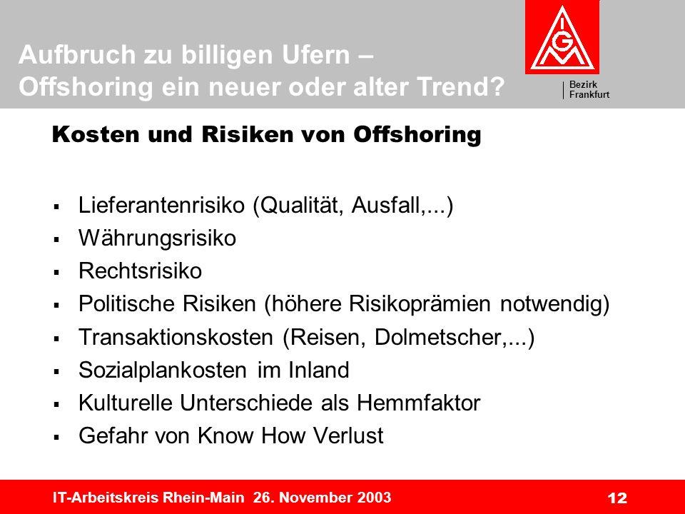 Bezirk Frankfurt Aufbruch zu billigen Ufern – Offshoring ein neuer oder alter Trend.