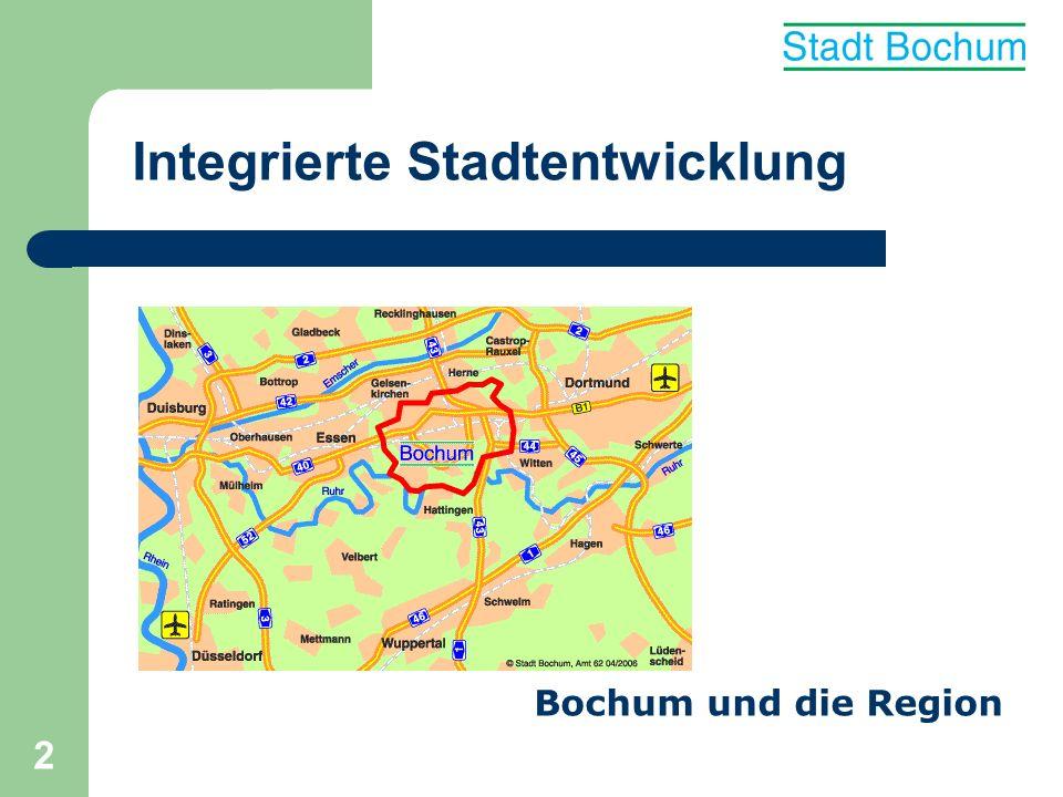 3 Integrierte Stadtentwicklung Zukunftsfähigkeit des Oberzentrums Bochum Innenstadt (u.a.