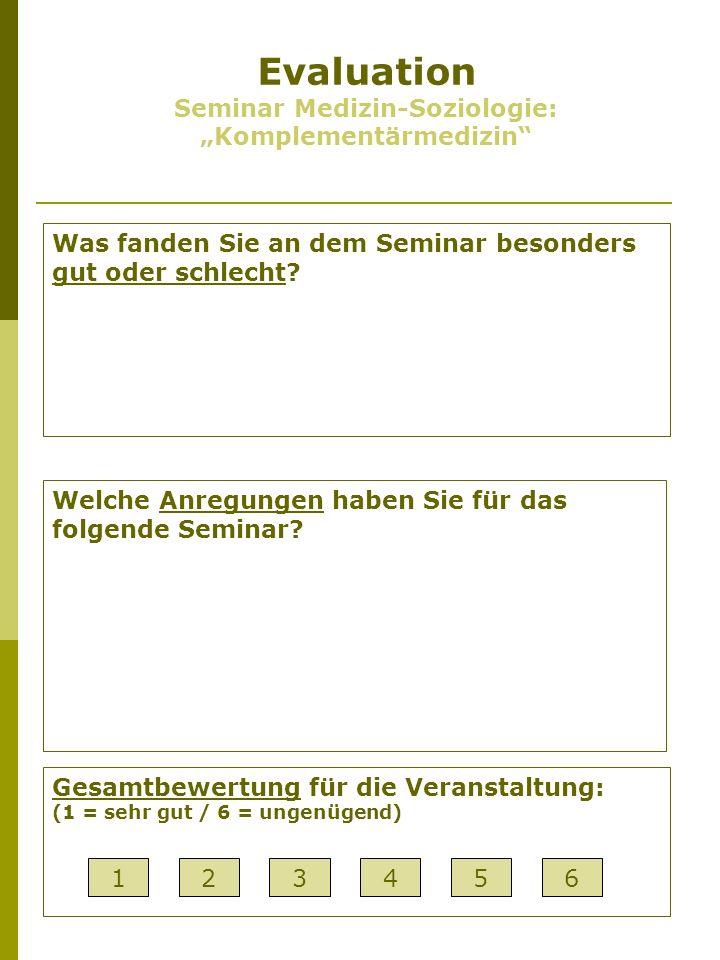 Evaluation N=17 WS 08/09 Seminar Medizin-Soziologie: Komplementärmedizin Dipl.-Soz.