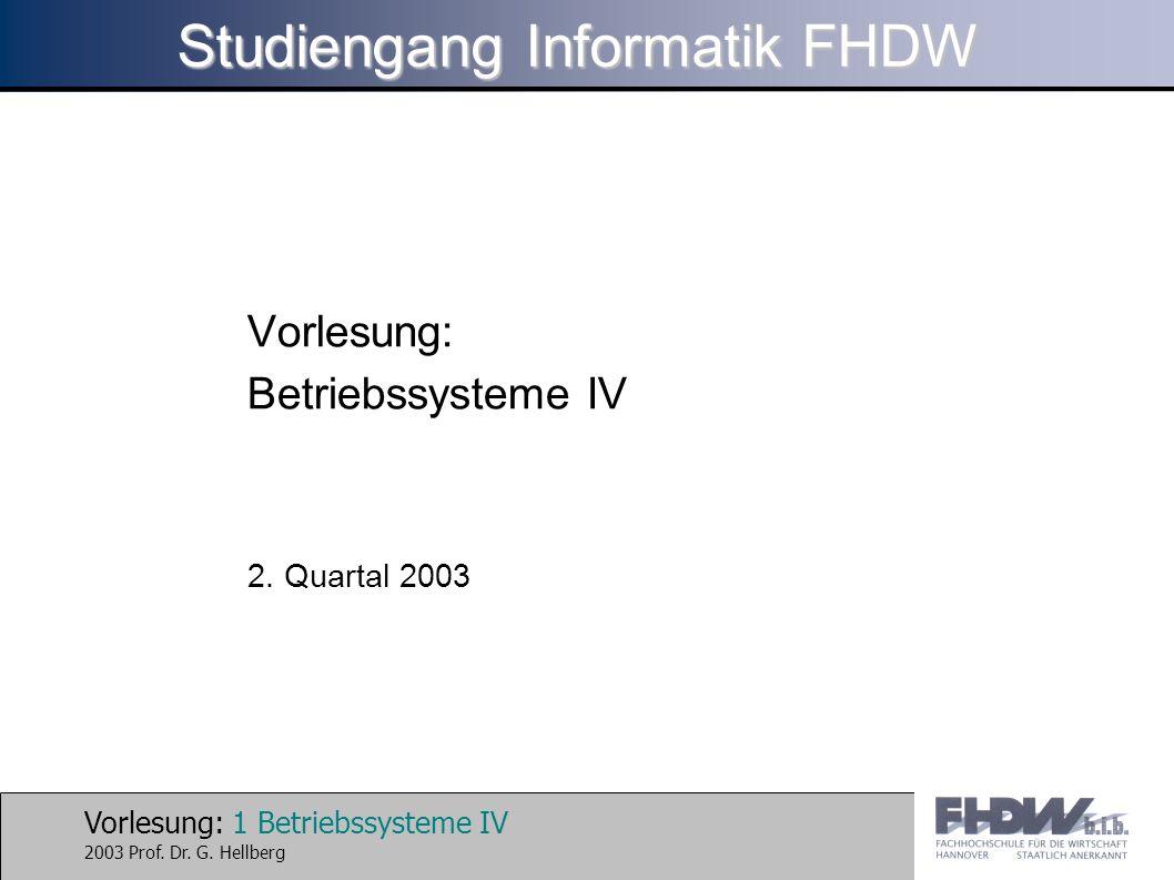 Vorlesung: 2 Betriebssysteme IV 2003 Prof.Dr. G.