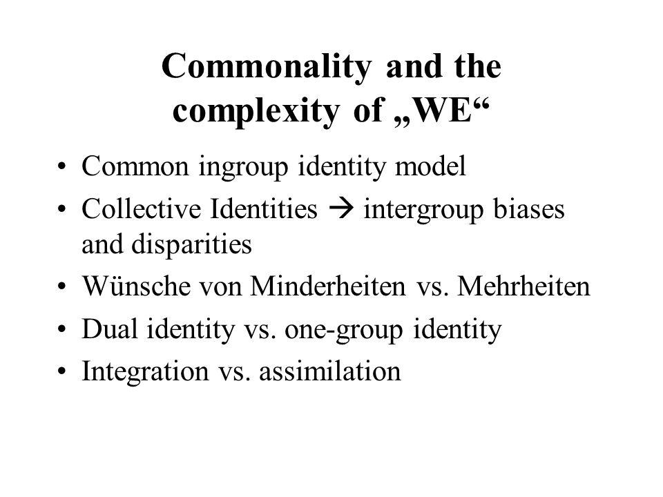 Common ingroup identity model Basiert auf SIT und SCT Prinzip der Rekategorisierung Wahrnehmung der Gruppengrenzen wird verändert, indem eine übergeordnete Identität geschaffen/betont wird.