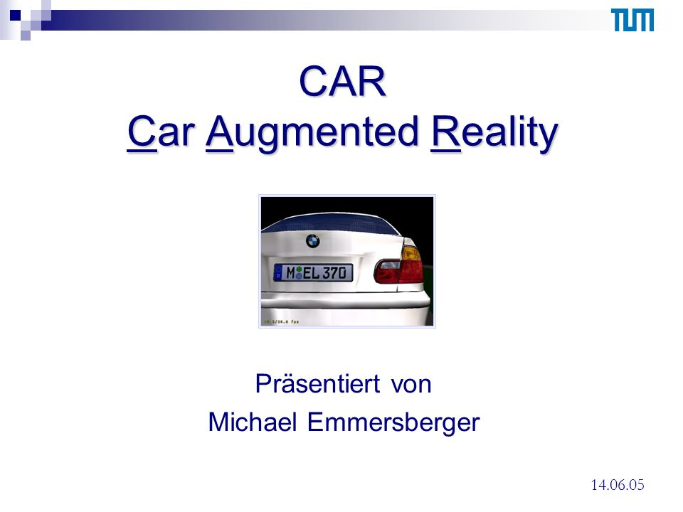 An AR Workbench for Experimenting with Attentive User Interfaces Christian Sandor, Vinko Novak, Gudrun Klinker Technische Universität München Development of a Mixed Reality Tangible Rapid Prototyping Environment to Explore Novel Human Computer Interaction Concepts for Car Drivers Christian Sandor, Otmar Hilliges, Vinko Novak, Fabian Sturm, Gudrun Klinker Technische Universität München 14.06.05Michael Emmersberger