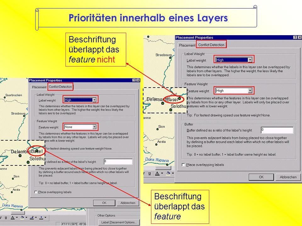 Prioritätenverteilung Priorität auf Layer cities Priorität auf Layer rivers labels gleicher Priorität weichen einander zunächst aus wenn es zu eng wird verschwindet das weniger wichtige label z.B.