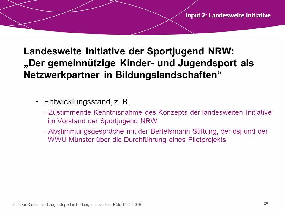 29 | Der Kinder- und Jugendsport in Bildungsnetzwerken, Köln 17.03.2010 29 2.