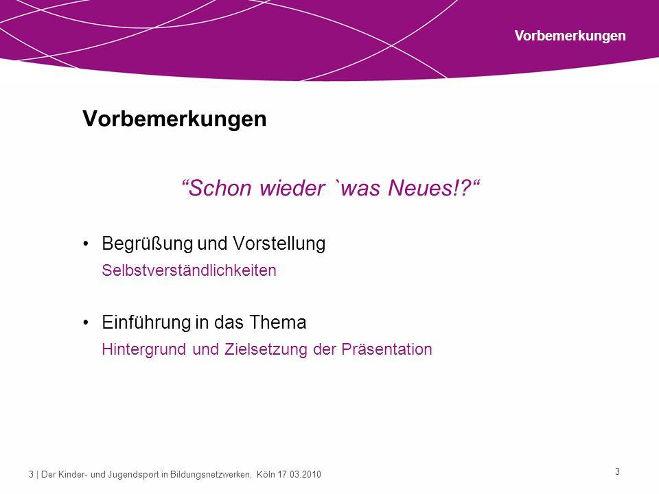 4 | Der Kinder- und Jugendsport in Bildungsnetzwerken, Köln 17.03.2010 4 Entwicklung von Bildungslandschaften – Neue Herausforderungen für den Kinder- und Jugendsport?.