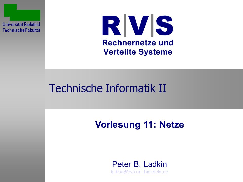 19 January, 2014Technische Informatik II: Netze2 Danksage Vielen Dank an Andrew Tanenbaum der Vrije Universiteit Amsterdam für die Bilder Andrew Tanenbaum, Computer Networks, 3.