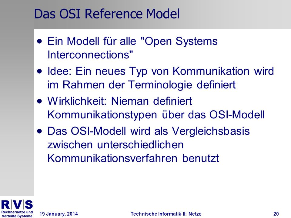 19 January, 2014Technische Informatik II: Netze21 Das OSI Reference Model