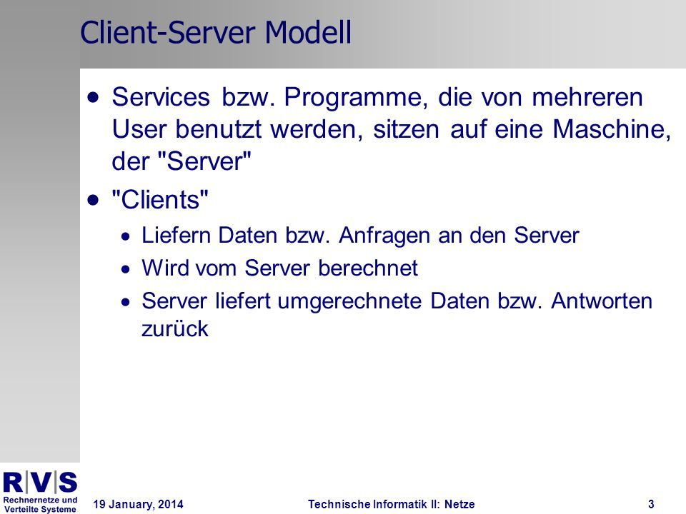 19 January, 2014Technische Informatik II: Netze4 Client-Server Modell