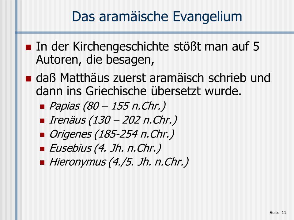 Seite 12 Papias über das Mt-Evangelium (1) Das älteste Zitat über Matthäus stammt von Papias, dem Bischof von Hierapolis.