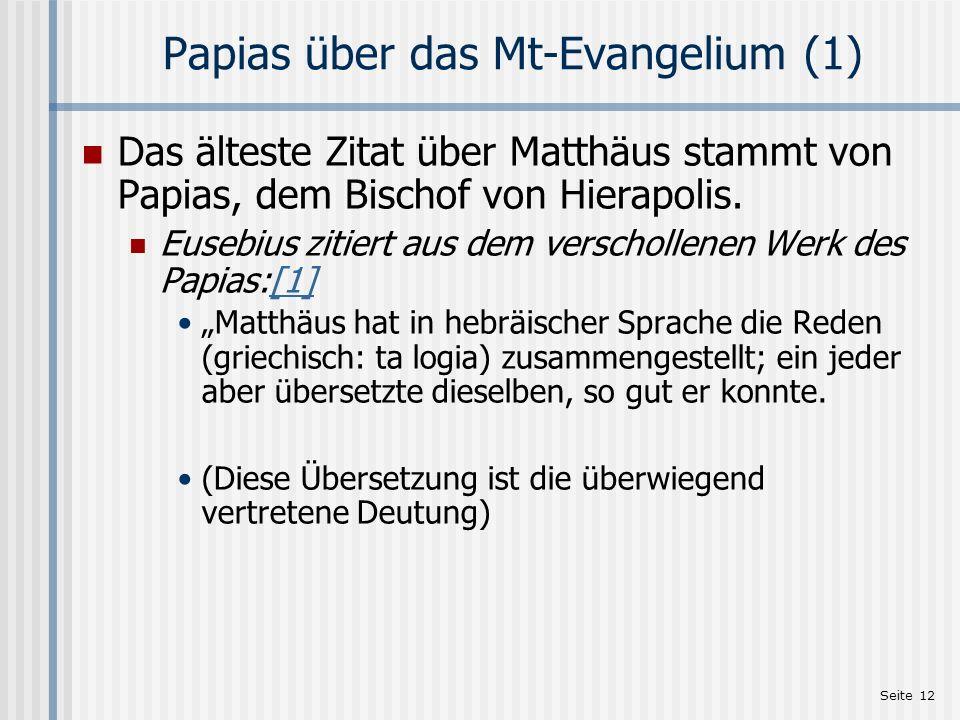 Seite 13 Die alte Kirche über Matthäus In seinem Katalog der Kirchenschriftsteller sagt Hieronymus (347–419 n.